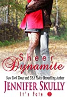 Sheer Dynamite: It's Fate Series, Book 2