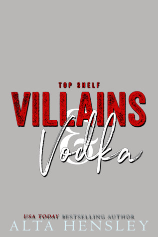 Villains & Vodka (Top Shelf #2)