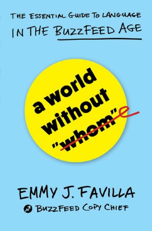 """A World Without """"Whom"""": The Essential Guide to Language in the BuzzFeed Age"""