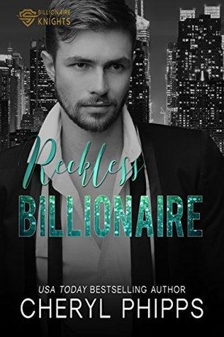 Reckless Billionaire (Billionaire Knights Book 4)