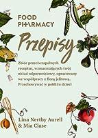 Food pharmacy. Przepisy