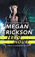 Zero Hour (Wired & Dangerous #1)
