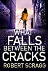 What Falls Between the Cracks (Porter & Styles #1)