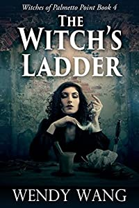 The Witches Ladder (Witches of Palmetto Point #4)