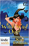Witch Way Out (Magic and Mayhem Kindle Worlds Novella; Wolves and Bears and Foxes, Oh My! Book 5)
