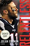 Relentless: A Memoir AUTOGRAPHED by Julian Edelman (SIGNED EDITION) Available 10/24/17