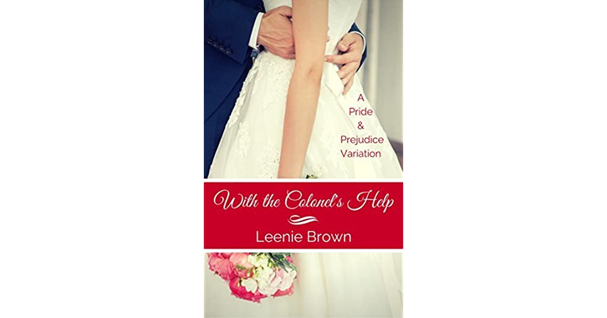 With The Colonels Help A Pride And Prejudice Variation By Leenie Brown