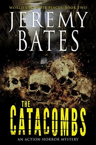 The Catacombs by Jeremy Bates