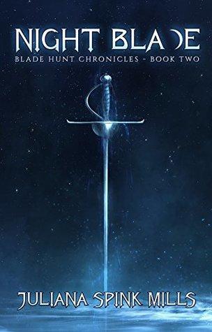 Night Blade (Blade Hunt Chronicles, #2)