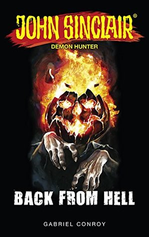 John Sinclair - Back from Hell: Book 7 - 9 (John Sinclair: Horror Series Collections 3)