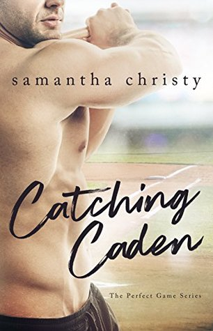 Catching Caden (The Perfect Game, #1)