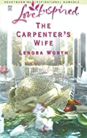 The Carpenter's Wife (Mills & Boon Love Inspired)