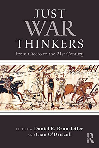 Just War Thinkers From Cicero to the 21st Century