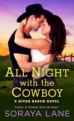 All Night with the Cowboy by Soraya M. Lane