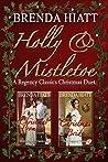 Holly & Mistletoe: A Hiatt Regency Classic Christmas Duet (Hiatt Regency Classics)