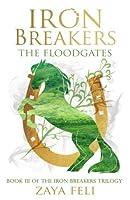The Floodgates (Iron Breakers #3)