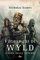 I guerrieri di Wyld (L'orda delle tenebre, #1)