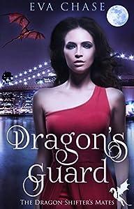 Dragon's Guard (The Dragon Shifter's Mates, #1)