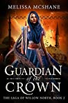 Guardian of the Crown (The Saga of Willow North, #2)