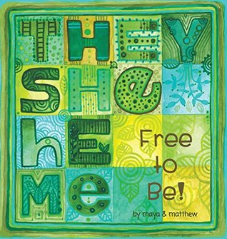 Cover of They, She, He, Me: Free to be by Maya & Matthew
