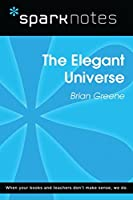 The Elegant Universe (SparkNotes Literature Guide)