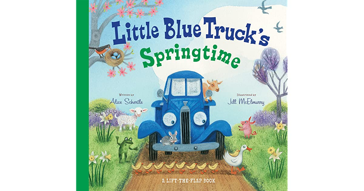 Little Blue Truck\'s Springtime by Alice Schertle