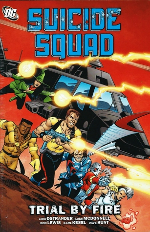 Suicide Squad, Volume 1: Trial By Fire by John Ostrander