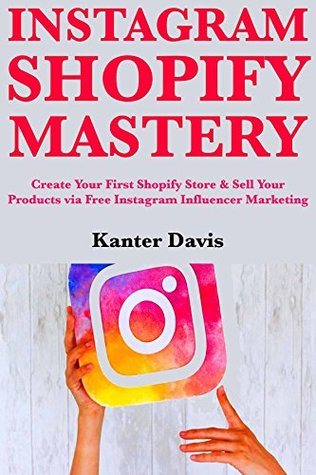 Instagram Shopify Mastery: Create Your First Shopify Store