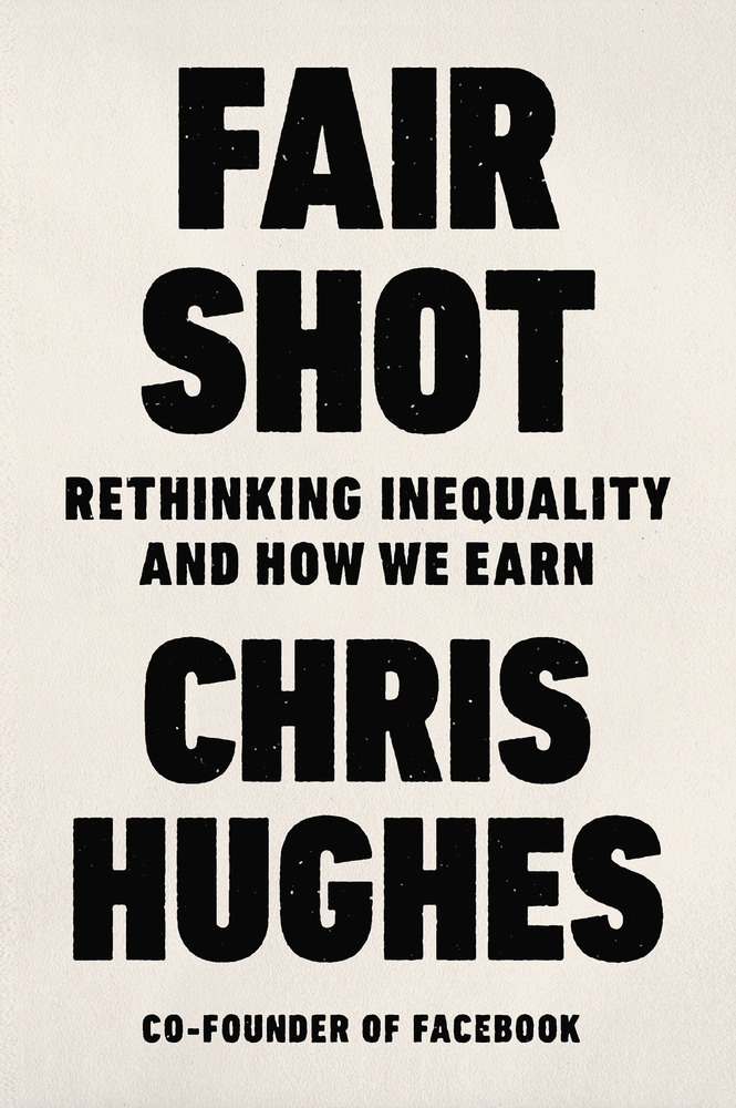 Fair-Shot-Rethinking-Inequality-and-How-We-Earn