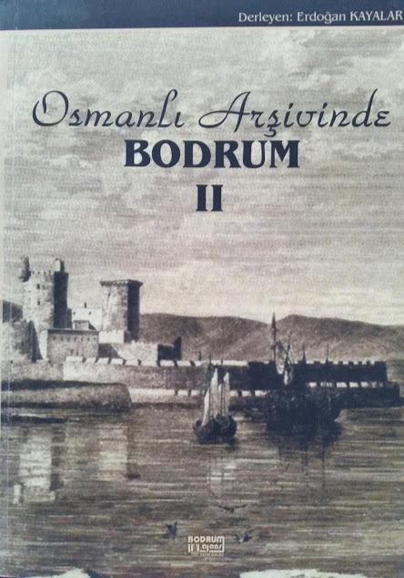 Osmanlı Arşivinde Bodrum II  by  Erdoğan Kayalar