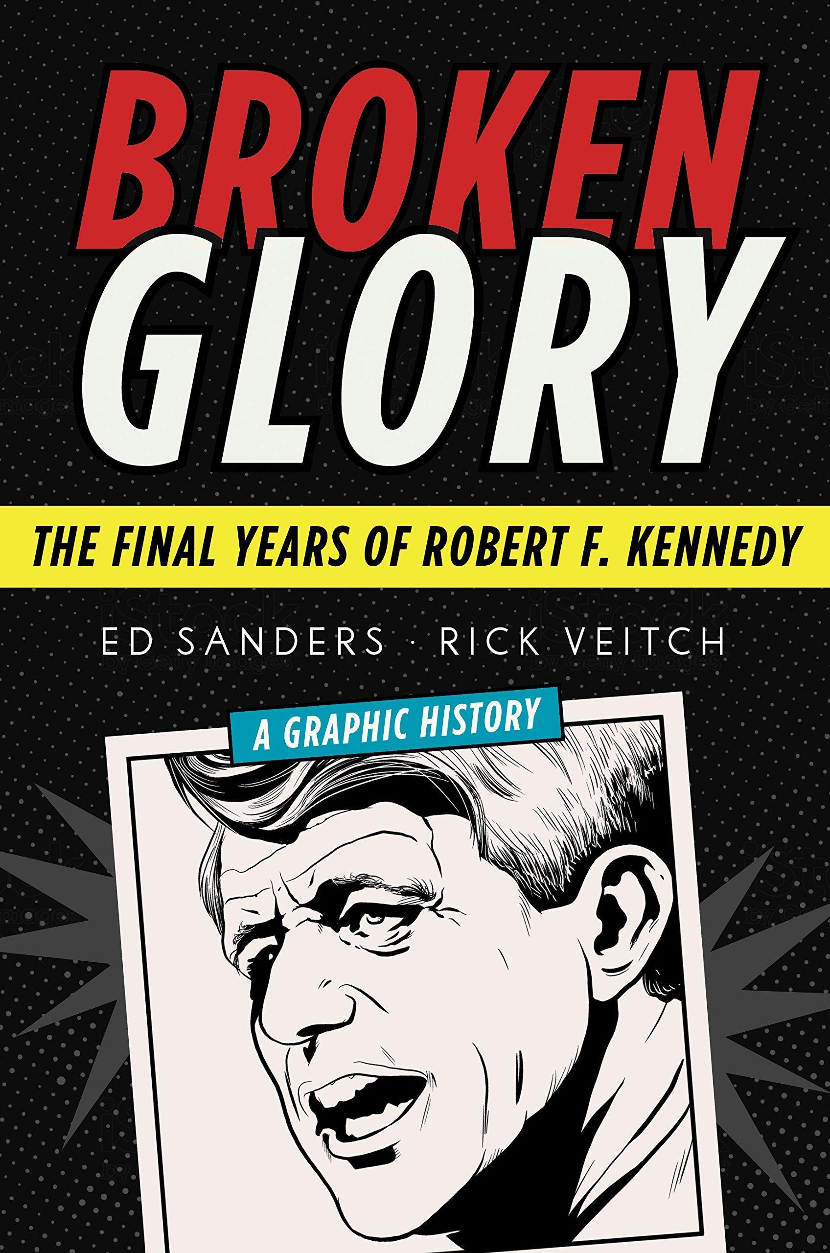 Broken Glory The Final Years of Robert F