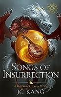 Songs of Insurrection: A Legend of Tivara Story (The Dragon Songs Saga #1)