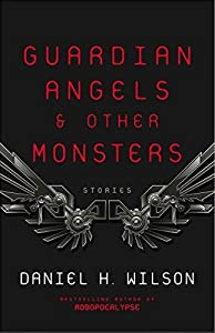 Guardian Angels and Other Monsters