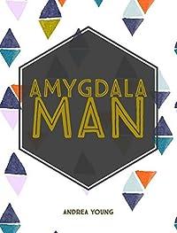 Amygdala Man
