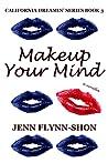 Makeup Your Mind (California Dreamin' #3)