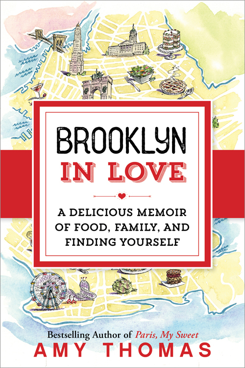 Brooklyn in Love A Delicious Memoir of Food, Family, and Finding Yourself