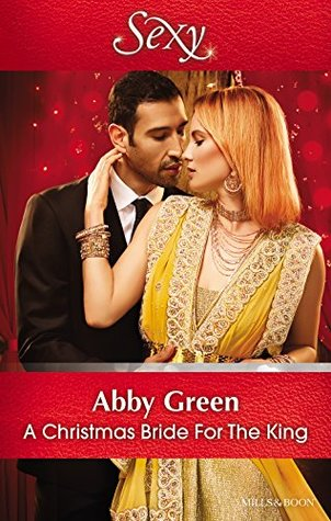 A Christmas Bride.A Christmas Bride For The King By Abby Green