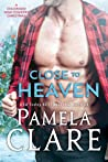 Close to Heaven by Pamela Clare