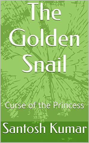 The Golden Snail: Curse of the princess (Golden Snail chronicle Book 1)
