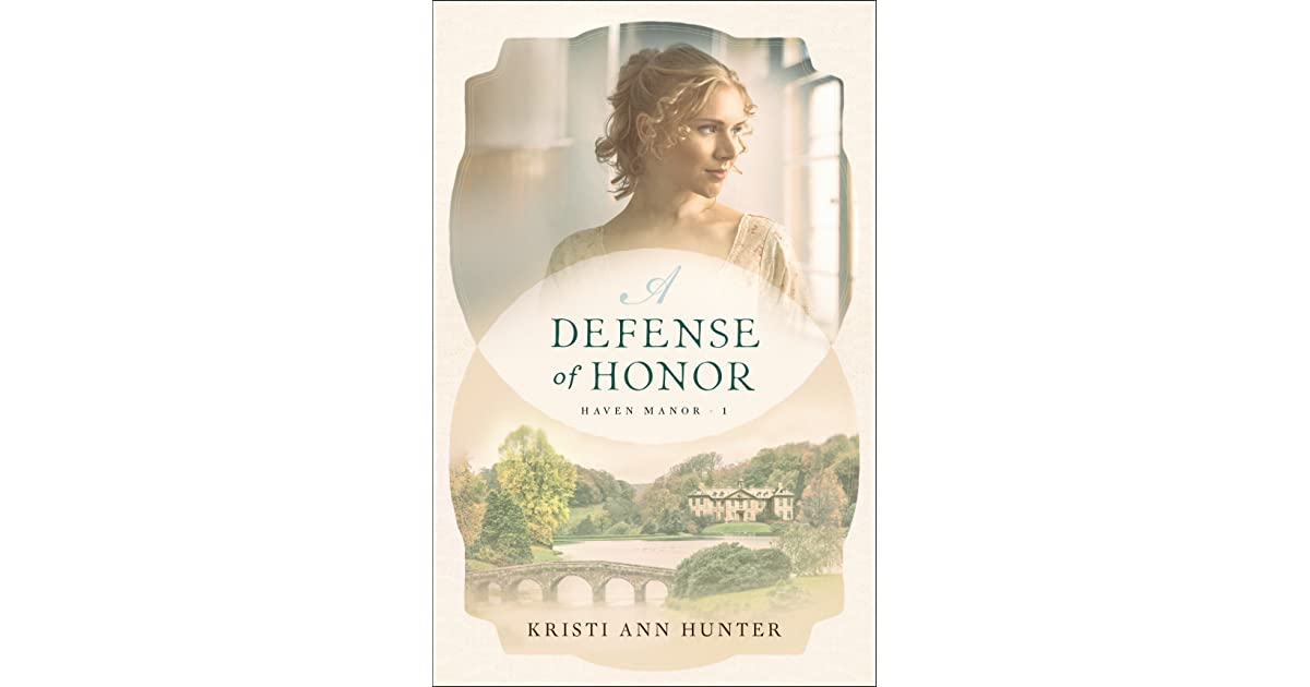 A Defense Of Honor Haven Manor 1 By Kristi Ann Hunter