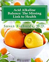 Acid Alkaline Balance: The Missing Link to Health