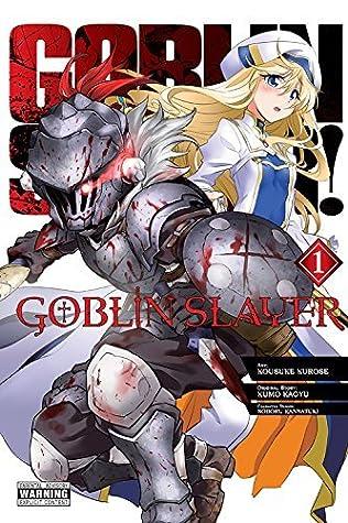 Goblin Slayer, Vol. 1 (Goblin Slayer Manga, #1)