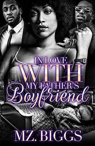 In Love with My Father's Boyfriend by Mz Biggs