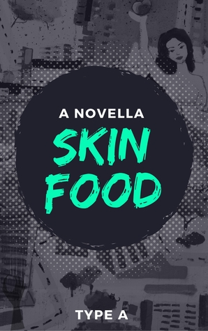 Skin Food by Type A