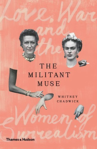 The-Militant-Muse-Love-War-and-the-Women-of-Surrealism