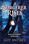 A Sorcerer Rises (Song Of Sorcery #1)