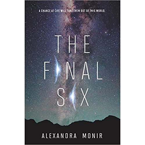 The Final Six (The Final Six, #1) by Alexandra Monir