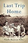 Last Trip Home: A Memoir
