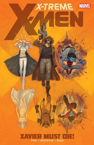 X-Treme X-Men, Vol. 1: Xavier Must Die!