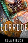 Corrode (Surface Rust, #2)